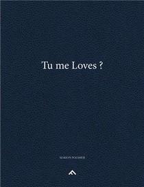 Tu Me Loves ?