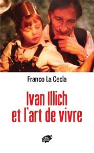 Ivan Illich Et L Art De Vivre