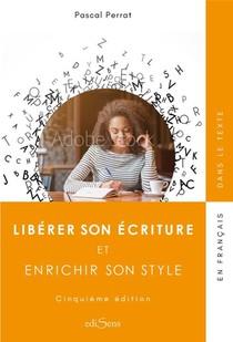 Liberer Son Ecriture Et Enrichir Son Style