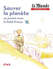 Sauver La Planete En Jouant Avec Le Petit Prince