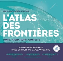 L'atlas Des Frontieres ; Murs, Conflits, Migrations