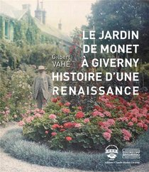 Le Jardin De Monet A Giverny, Histoire D'une Renaissance