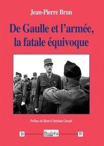 De Gaulle Et L'armee, La Fatale Equivoque