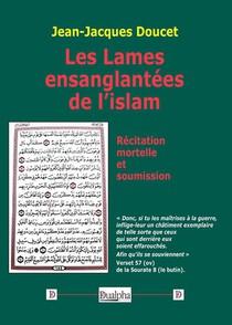 Les Lames Ensanglantees De L'islam : Recitation Mortelle Et Soumission