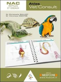 Atlas Vet'consult ; Nac Reptiles Et Oiseaux