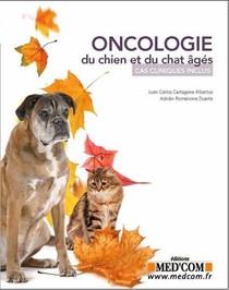 Oncologie Du Chien Et Du Chat Ages : Cas Cliniques Inclus