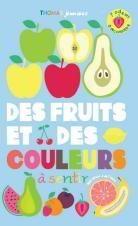 Des Fruits Et Des Couleurs A Sentir