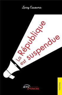 La Republique Est Suspendue : Theorie Des Besoins Immateriels Des Hommes