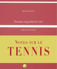 Panatta Regardait Le Ciel - Notes Sur Le Tennis