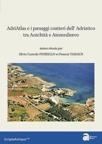 Adriatlas E I Paesaggi Costieri Dell'adriatico Tra Antichita E Altomedioevo