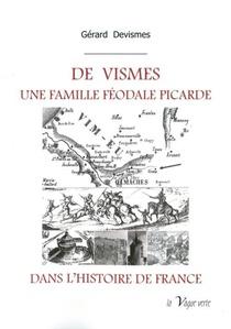 De Vismes, Une Famille Feodale Picarde Dans L'histoire De France