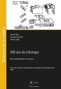 500 Ans De Tribologie : De La Renaissance A Nos Jours