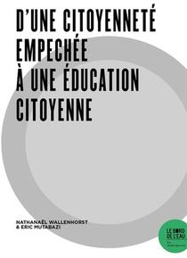 D'une Citoyennete Empechee A Une Education Citoyenne