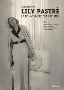 Lily Pastre ; La Bonne-mere Des Artistes