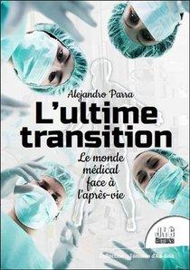 L'ultime Transition ; Le Monde Medical Face A L'apres-vie