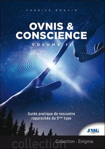 Ovnis & Conscience T.2 ; Guide Pratique De Rencontre Rapprochee Du 5e Type