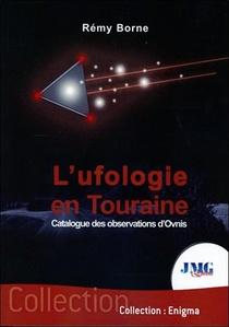 L'ufologie En Touraine ; Catalogue Des Observations Ovni