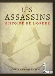 Les Assassins ; Histoire De L'ordre