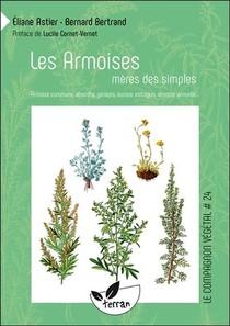 Les Armoises, Meres Des Simples : Armoise Commune, Absinthe, Genepis, Aurone, Estragon, Armoise Annuelle