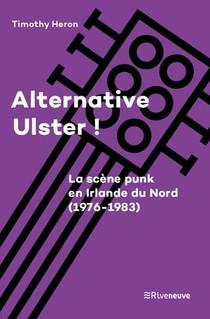 Alternative Ulster ! La Scene Punk En Irlande Du Nord (1976-1983)
