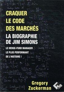 Craquer Le Code Des Marches - La Biographie De Jim Simons Le Hedge-fund Manager Le Plus Performant D
