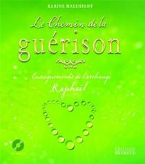 Le Chemin De La Guerison ; Enseignements De L'archange Raphael