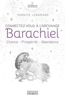Connectez-vous A L'archange Barachiel : Chance, Prosperite, Abondance