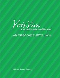 Voix Vives De Mediterranee En Mediterranee : Anthologie Sete 2021