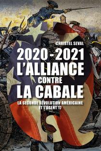 2020-2021 L'alliance Contre La Cabale : La Seconde Revolution Americaine Et L'agent 17
