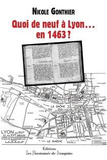 Quoi De Neuf A Lyon...en 1463 ?