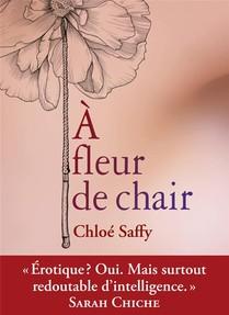 A Fleur De Chair