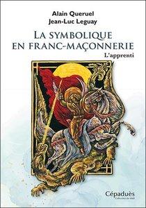 La Symbolique En Franc-maconnerie : L'apprenti