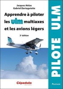 Apprendre A Piloter Les Ulm Multiaxes Et Les Avions Legers (3e Edition)