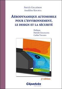 Aerodynamique Automobile Pour L'environnement, Le Design Et La Securite (3e Edition)
