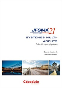Jfsma 2021 : Systemes Multi-agents, Collectifs Cyber-physiques