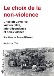 Le Choix De La Non-violence ; Crise Du Covid-19, Vulnerabilite, Interdependance Et Non-violence