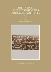 Initiation Aux Hieroglyphes Pour Les Neophytes