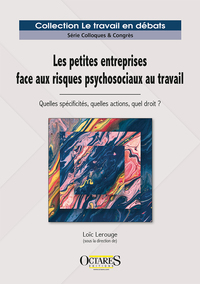 Les Petites Entreprises Face Aux Risques Psychosociaux Au Travail - Quelles Specificites, Quelles Ac