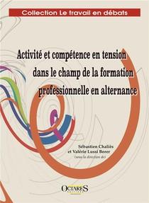Activite Et Competence En Tension Dans Le Champ De La Formation Professionnelle En Alternance