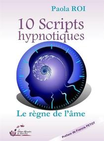10 Scripts Hypnotiques ; Le Regne De L'ame
