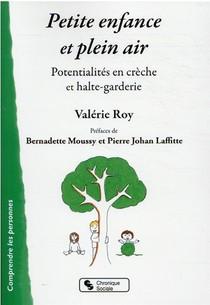 Petite Enfance Et Plein Air ; Potentialites En Creche Et Halte-garderie
