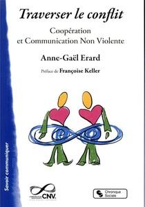 Traverser Le Conflit : Cooperation Et Communication Non Violente