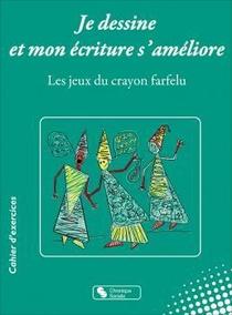 Je Dessine Et Mon Ecriture S'ameliore : Les Jeux Du Crayon Farfelu ; Cahier D'exercices