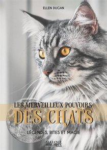 Les Merveilleux Pouvoirs Des Chats : Legendes, Rites Et Magie