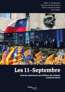 Les 11-septembre : Celui Des Americains, Des Chiliens, Des Catalans Et Tous Les Autres