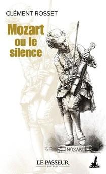 Mozart Ou Le Silence : Une Folie D'allegresse