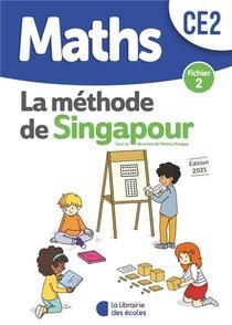 La Methode De Singapour ; Maths ; Ce2 ; Fichier 2 (edition 2021)