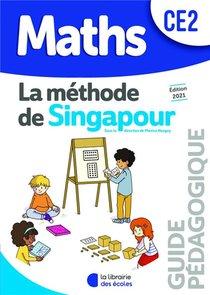La Methode De Singapour ; Maths ; Ce2 ; Guide Pedagogique (edition 2021)