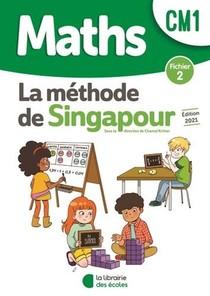 La Methode De Singapour ; Maths ; Cm1 ; Fichier 2 (edition 2021)