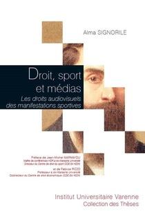 Droit, Sport Et Medias ; Les Droits Audiovisuels Des Manifestations Sportives